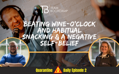 S3 Ep12 – Beating Wine-O'clock & Mindless Snacking & Changing Negative Self Beliefs   Quarantine Daily Podcast