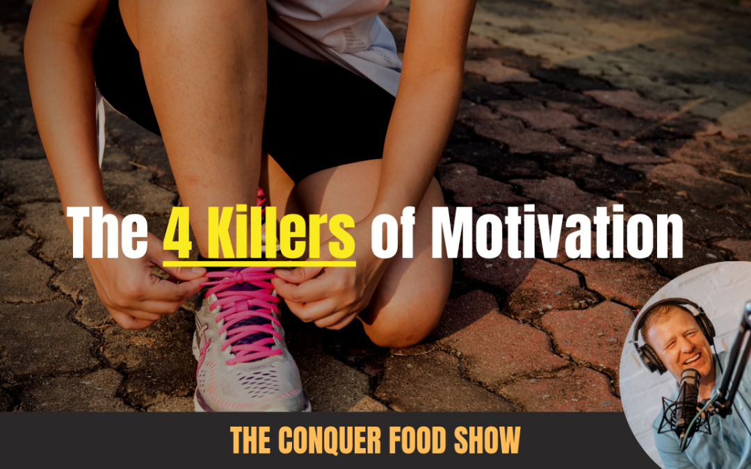The 4 Biggest Killers of Diet & Exercise Motivation